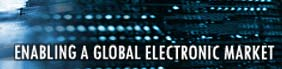 ENABLING A GLOBAL ELECTRONIC MARKET